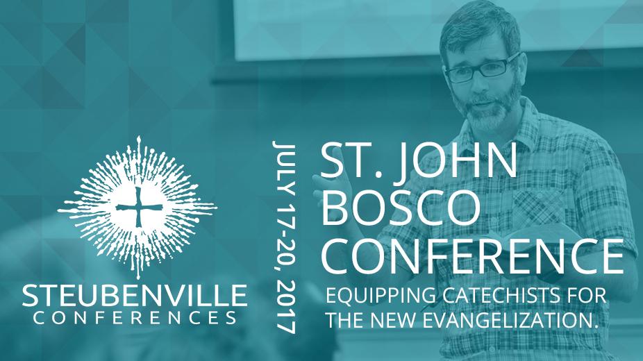 St. John Bosco Conference July 17-20, 2017