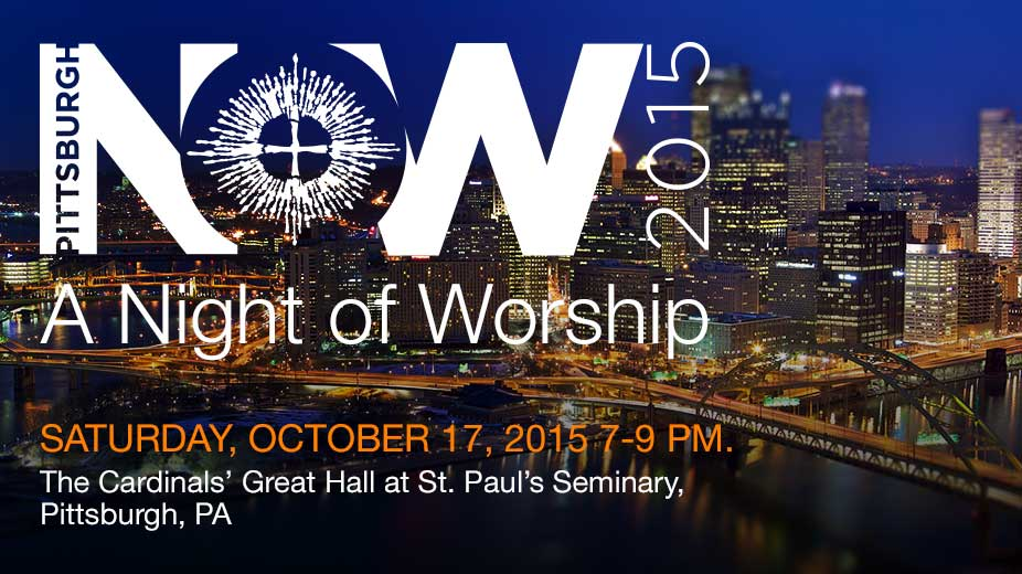 Pittsburgh Night of Worship October 17, 2015