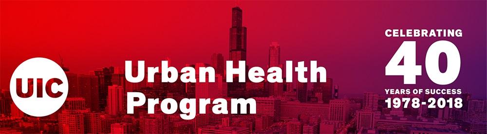 UIC Urban Health Program 40th Anniversary Gala