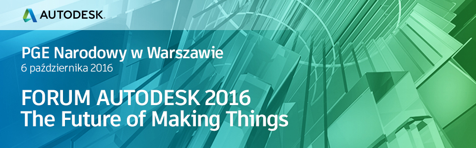 Forum Autodesk 2016 – The Future of Making Things