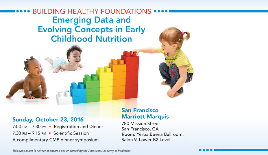 Building Healthy Foundations: Emerging Data and Evolving Concepts in Early Childhood Nutrition