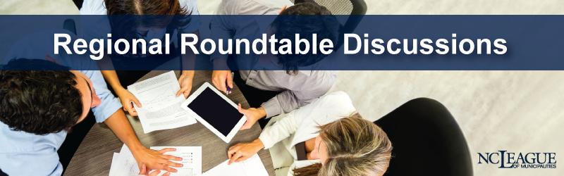 North Carolina League of Municipalities Regional Roundtables