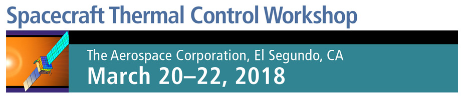 2018 Spacecraft Thermal Control Workshop