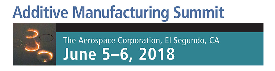 2018 Additive Manufacturing Summit