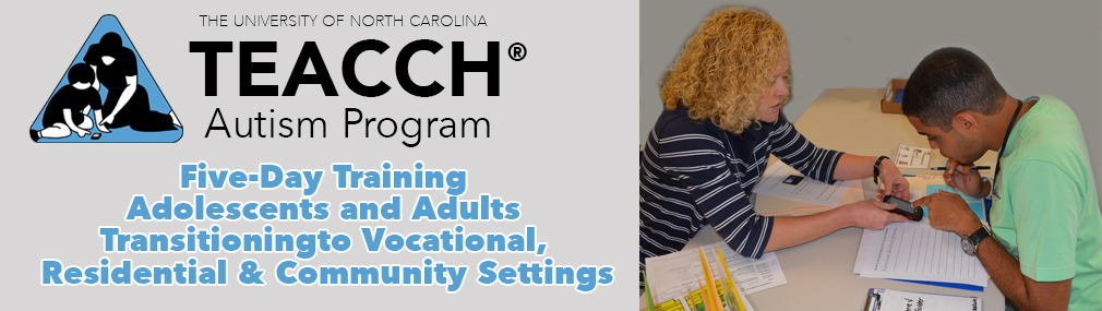 Five-Day Training: Adolescents and Adults Transitioning To Vocational, Residential and Community Settings (Pittsboro)