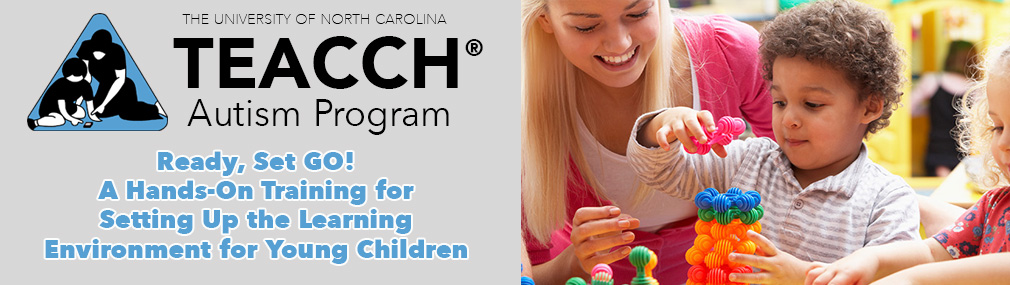 """Ready, Set, Go: A """"Hands-on"""" Training for Setting up the Learning Environment for Young Children with ASD (Wilmington)"""