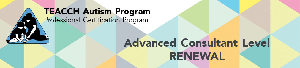 TEACCH Advanced Consultant Certification Renewal - Watson Group