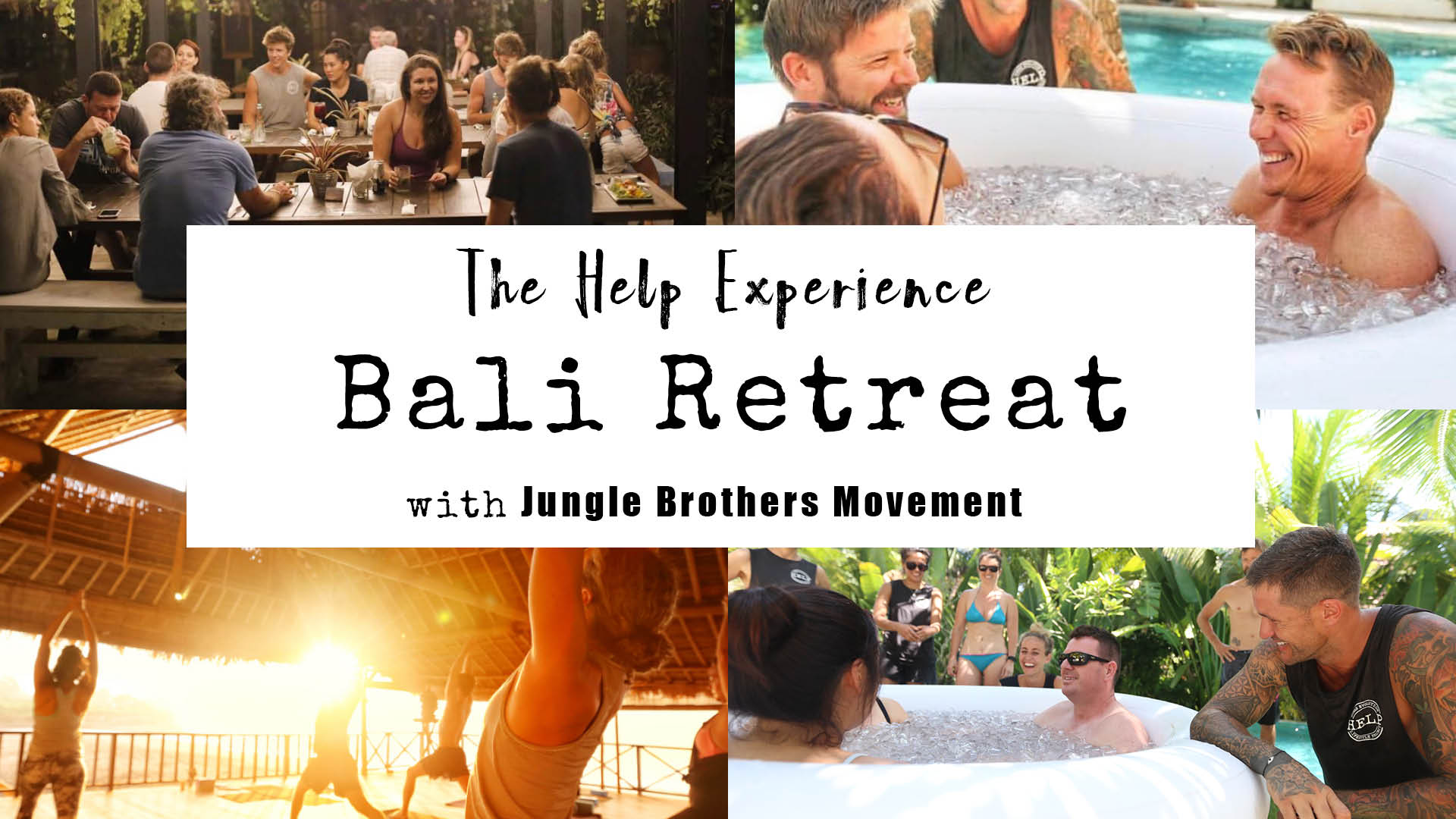Bali Retreat - The Help Experience + Jungle Brothers Movement