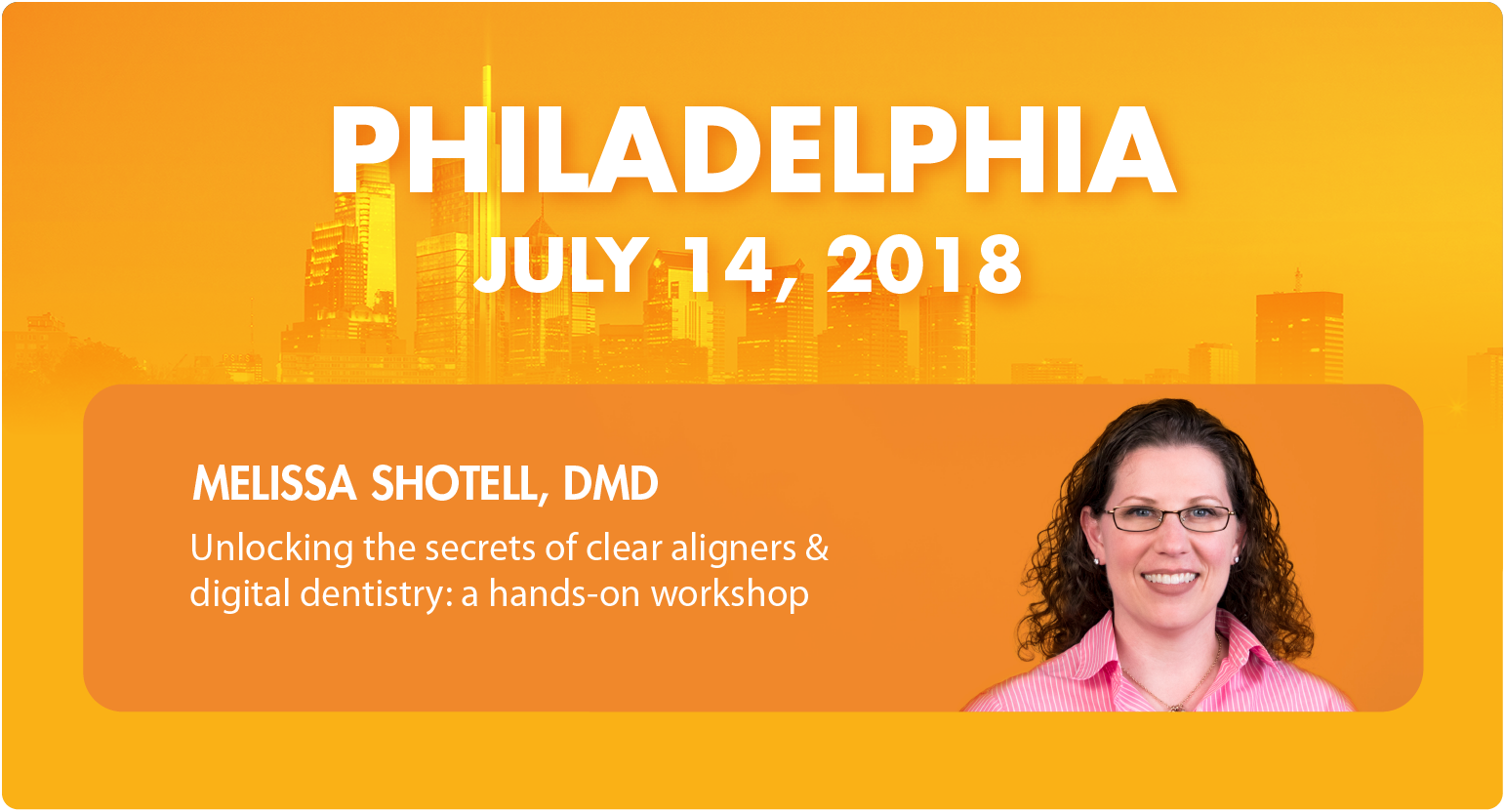 Philly - Unlocking the Secrets of Clear Aligners and Digital Dentistry: Hands-on Workshop