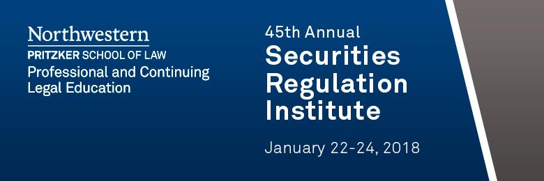 45th Annual Securities Regulation Institute