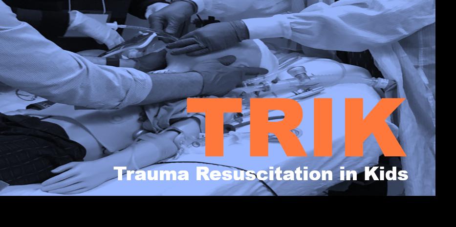 TRIK: Trauma Resuscitation in Kids
