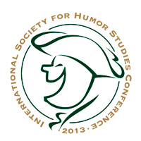 25th International Society for Humor Studies Conference 2013