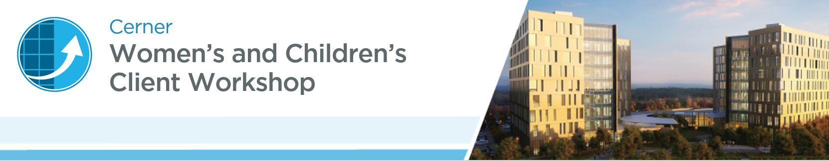 Women's and Children's Client Workshop 2018