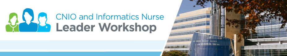 CNIO and Informatics Nurse Leader Workshop 2018 - Spring