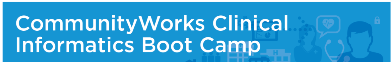 Fall 2016 CommunityWorks Clinical Informatics Bootcamp