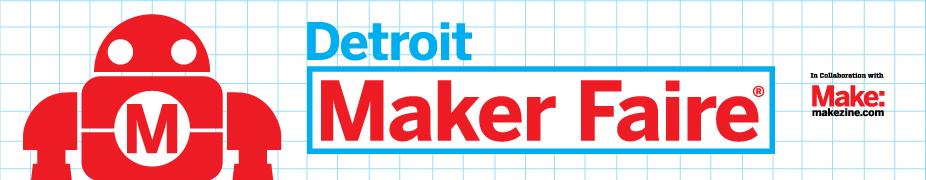 Maker Faire Detroit 2017 Assistant Registration