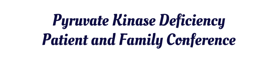 Pyruvate Kinase Deficiency Patient and Family Conference