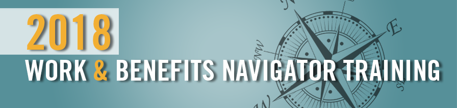 Work & Benefits Navigator Training: FY 18