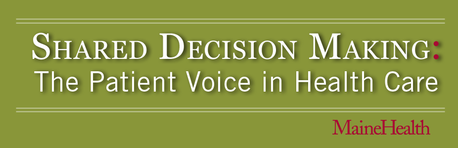 Shared Decision Making: The Patient Voice in Health Care