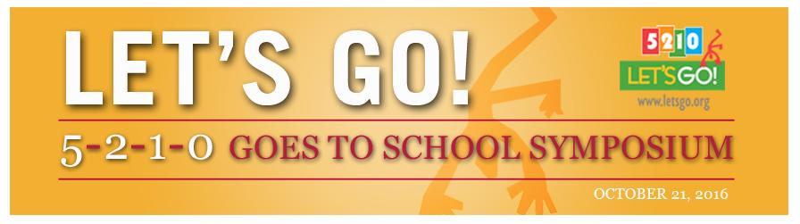 Let's Go! 5-2-1-0 Goes to School Symposium