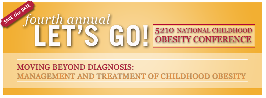 Save the Date: 6th Annual Let's Go! National Obesity Conference