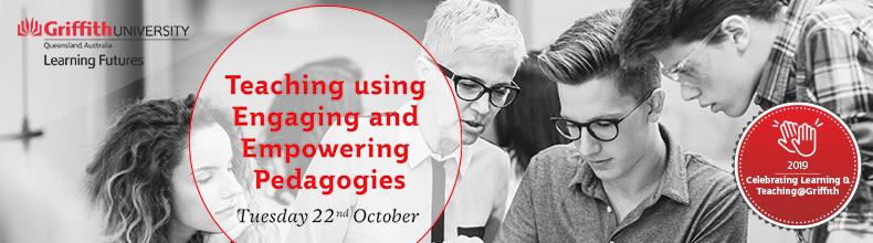 Teaching using Engaging and Empowering Pedagogies