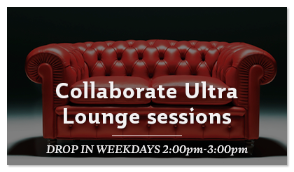 Collaborate Ultra Lounge sessions - Weekdays 2-3pm
