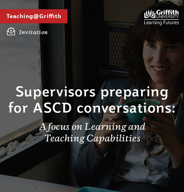 Supervisors preparing for ASCD conversations: A focus on Learning and Teaching Capabilities