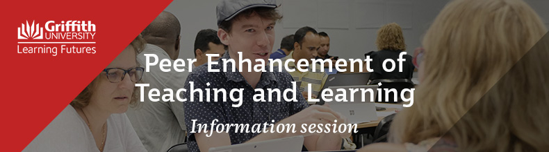 Peer Enhancement of Teaching and Learning Information Session T2 2018