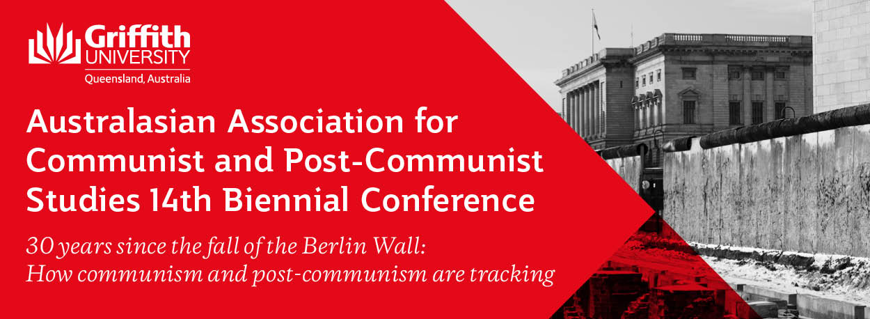 Australasian Association for  Communist and Post-Communist Studies  14th Biennial Conference