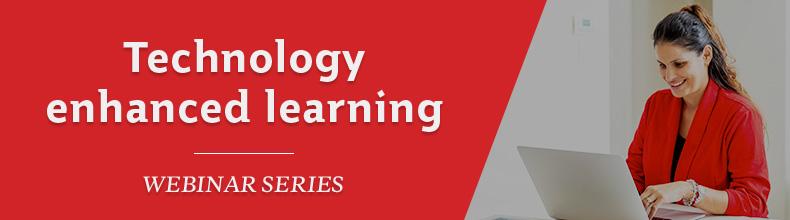 Technology Enhanced Learning Webinar Series