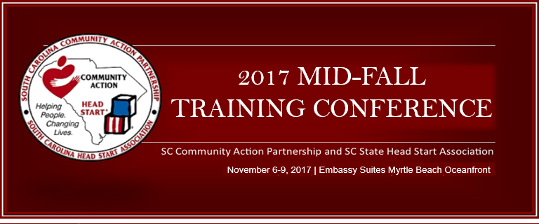 SC Community Action Partnerships and SC State Head Start Association, 2017 Mid-Fall Training Conference