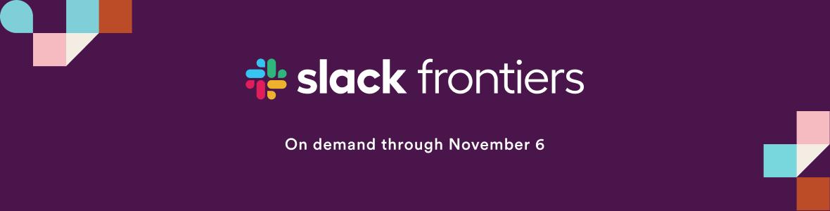 Slack Frontiers - Live virtual event