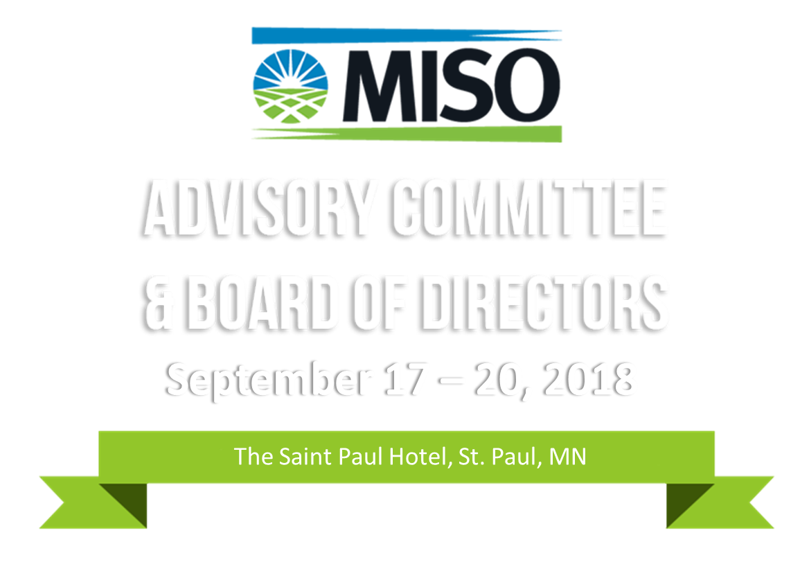 MISO Advisory Committee and Board of Directors Week - September 2018