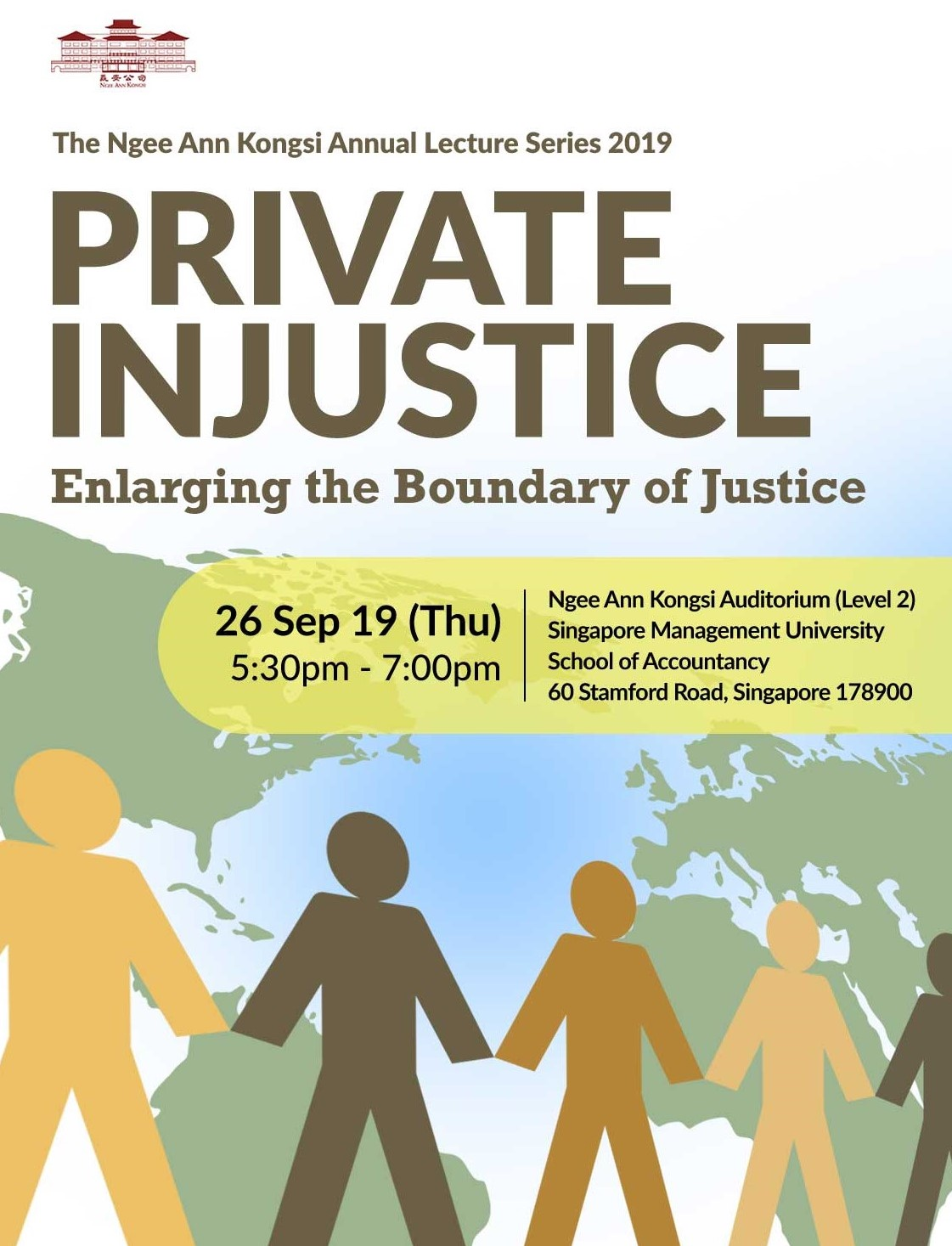 The Ngee Ann Kongsi Annual Lecture Series 2019: Private Injustice: Enlarging the Boundary of Justice