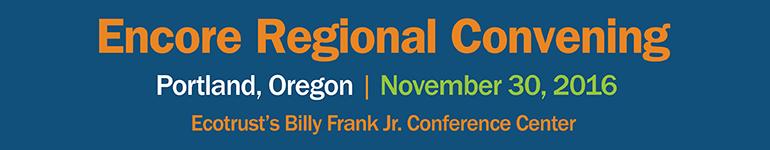 Encore Regional Convening - Portland