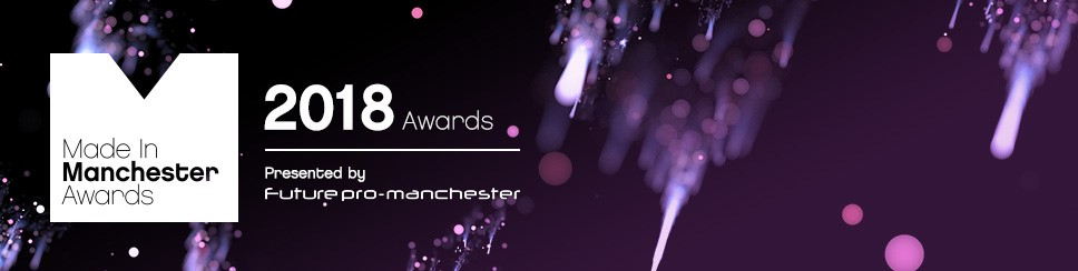 future pro-manchester Made in Manchester Awards 2018