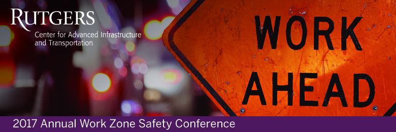 2017 New Jersey Work Zone Safety Conference--March 29, 2017