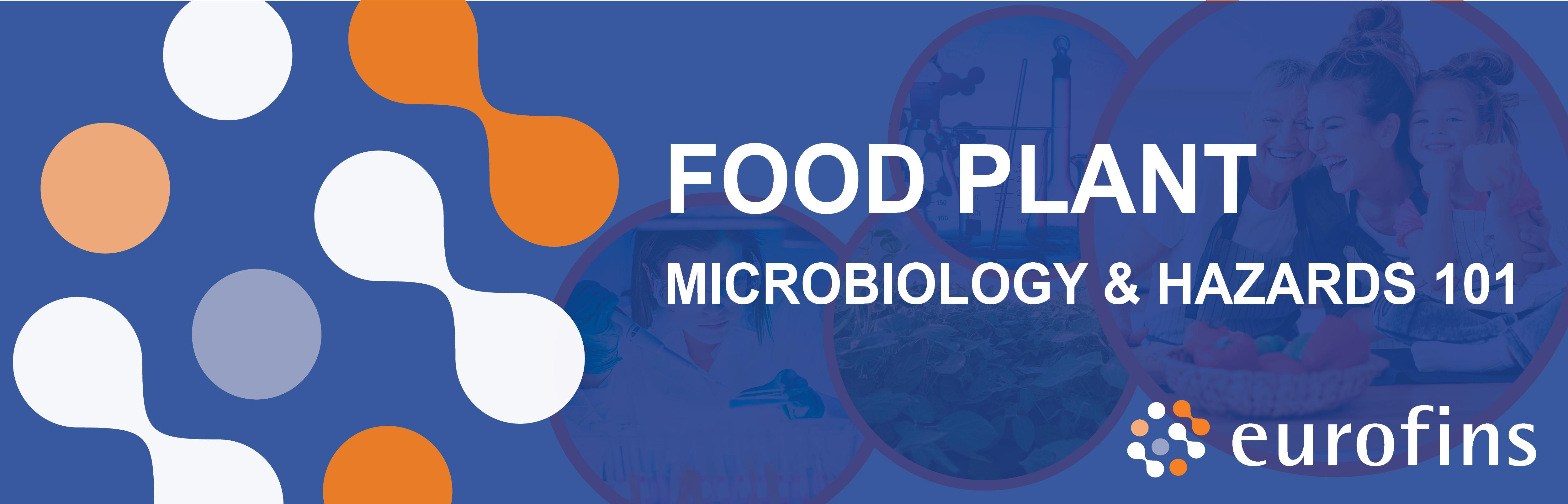 Food Plant Microbiology & Hazards 101