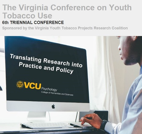 The Virginia Conference on Youth Tobacco Use:                       Translating Research Into Practice and Policy