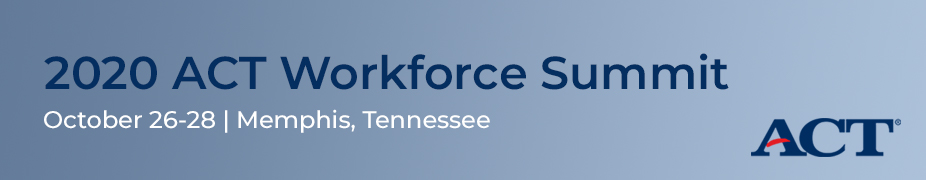 2020 ACT Workforce Summit | Call for Proposals