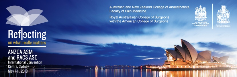 ANZCA Annual Scientific Meeting and RACS Annual Scientific Congress with the American College of Surgeons May Sydney 2018