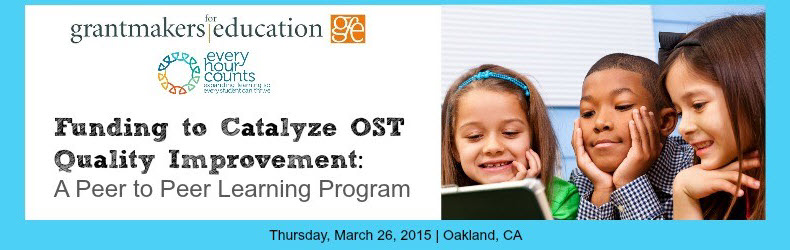 Funding to Catalyze OST Quality Improvement: A Peer to Peer Learning Program
