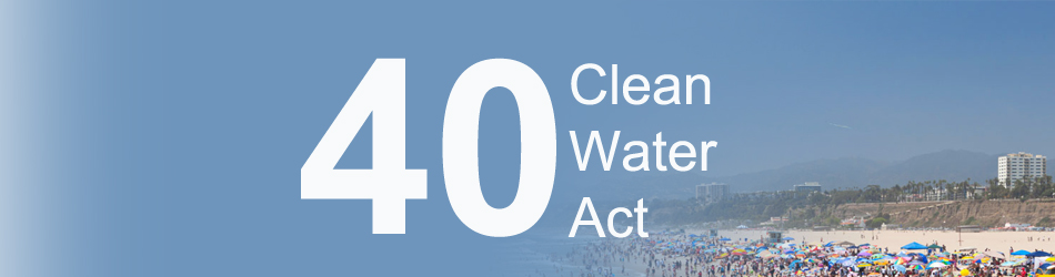 LA's Clean Water Story: Celebrating 40 years of the Clean Water Act