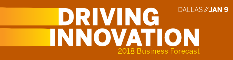 2018 Business Forecast Series: Driving Innovation - Dallas