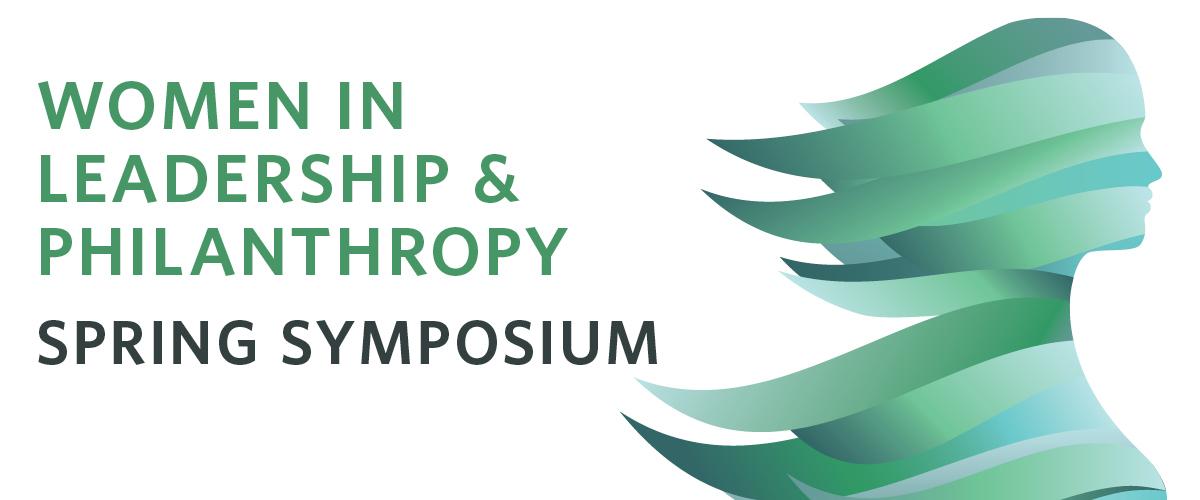 2019 Women in Leadership & Philanthropy Spring Symposium