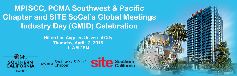MPISCC, PCMA Southwest & Pacific Chapter and SITE SoCal's Global Meeting Industry Day (GMID) Celebration