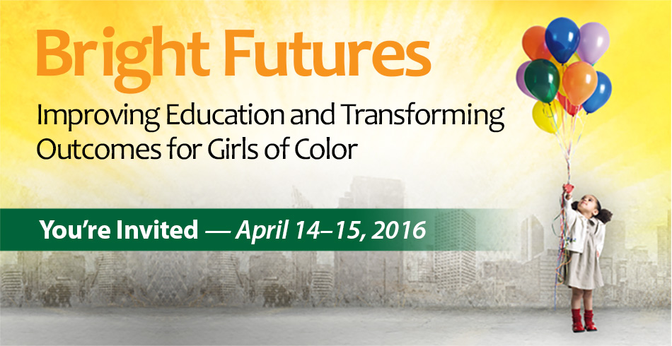 Bright Futures: Improving Education and Transforming Outcomes for Girls of Color