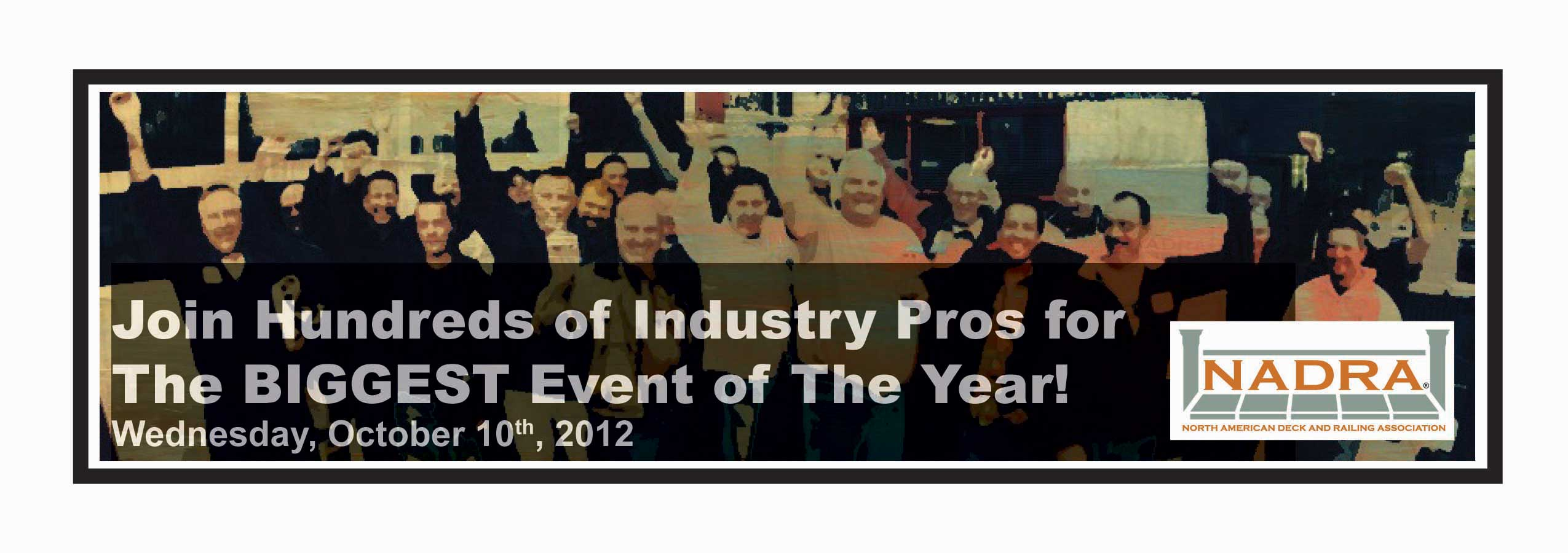 Join Hundreds of Industry Pros for the BIGGEST Event of the Year