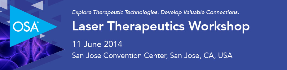 Laser Therapeutics Workshop at CLEO2014